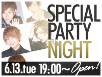 『SPECIAL PARTY NIGHT』6.13tue 19:00~オープン!